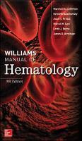 Lichtman, Marshall A., Prchal, Josef T., Kaushansky, Kenneth, Levi, Marcel, Burns, Linda J., Armitage, James O. - Williams Manual of Hematology, Ninth Edition (Hematology/Oncology) - 9781259642470 - V9781259642470