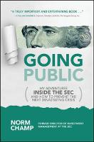 Champ, Norm - Going Public: My Adventures Inside the SEC  and How to Prevent the Next Devastating Crisis - 9781259861208 - V9781259861208