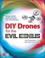 Cinnamon, Ian, Kadri, Romi, Tepper, Fitz - DIY Drones for the Evil Genius: Design, Build, and Customize Your Own Drones - 9781259861468 - V9781259861468