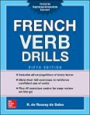 de Roussy de Sales, R. - French Verb Drills, Fifth Edition - 9781259863462 - V9781259863462