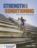 Moir, Gavin L. - Strength And Conditioning: A Biomechanical Approach - 9781284034844 - V9781284034844