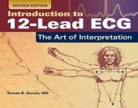 Garcia, Tomas B. - Introduction To 12-Lead ECG: The Art Of Interpretation - 9781284040883 - V9781284040883