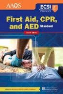 American Academy of Orthopaedic Surgeons (AAOS); American College of Emergency Physicians (ACEP); Thygerson, Alton L.; Thygerson, Steven M. - Standard First Aid, CPR, and AED - 9781284041613 - V9781284041613