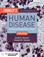 Reisner, Emily, Reisner, Howard - Crowley's An Introduction To Human Disease: Pathology and Pathophysiology Correlations - 9781284050233 - V9781284050233