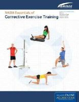 National Academy of Sports Medicine (NASM), - NASM Essentials Of Corrective Exercise Training: First Edition Revised - 9781284050257 - V9781284050257