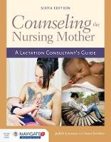 Lauwers, Judith, Swisher, Anna - Counseling The Nursing Mother: A Lactation Consultant's Guide - 9781284052633 - V9781284052633