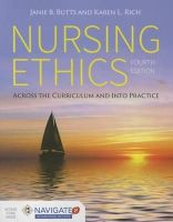 Butts, Janie B., Rich, Karen L. - Nursing Ethics: Across the Curriculum and Into Practice - 9781284059502 - V9781284059502