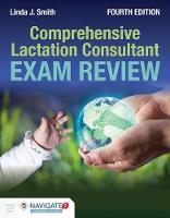 Smith, Linda J. - Comprehensive Lactation Consultant Exam Review - 9781284069273 - V9781284069273