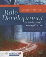 Masters, Kathleen - Role Development In Professional Nursing Practice - 9781284078329 - V9781284078329