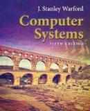 Warford, J. Stanley - Computer Systems - 9781284079630 - V9781284079630