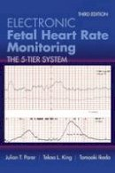 Parer, Julian T., King, Tekoa L., Ikeda, Tomoaki - Electronic Fetal Heart Rate Monitoring: The 5-Tier System - 9781284090338 - V9781284090338