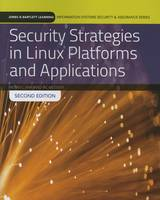 Jang, Michael, Messier, Ric - Security Strategies In Linux Platforms And Applications (Jones & Bartlett Learning Information Systems Security & Assurance) - 9781284090659 - V9781284090659