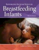 Watson Genna, Catherine - Supporting Sucking Skills In Breastfeeding Infants - 9781284093919 - V9781284093919