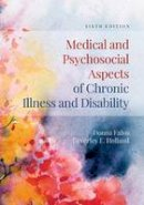 Falvo, Donna, Holland, Beverley E. - Medical and Psychosocial Aspects of Chronic Illness and Disability - 9781284105407 - V9781284105407