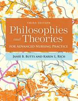 Butts, Janie B., Rich, Karen L. - Philosophies And Theories For Advanced Nursing Practice - 9781284112245 - V9781284112245
