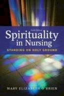 O'Brien, Mary Elizabeth - Spirituality in Nursing - 9781284121001 - V9781284121001