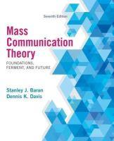 Baran, Stanley J.; Davis, Dennis - Mass Communication Theory - 9781285052076 - V9781285052076