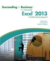 Akaiwa, Frank; Gross, Debra; Nordquist, Karleen - Succeeding in Business with Microsoft Excel 2013 - 9781285099149 - V9781285099149