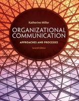 Miller, Katherine - Organizational Communication - 9781285164205 - V9781285164205