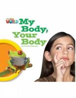 Crandall, Shin - Our World 1: My Body Your Body Reader - 9781285190679 - V9781285190679