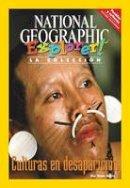 National Geographic Learning; Davis, Wade - Explorer Books (Pathfinder Spanish Social Studies: People and Cultures): Culturas en Desaparicion - 9781285413068 - V9781285413068