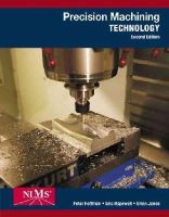 Hoffman, Peter; Hopewell, Eric S.; Janes, Brian - Precision Machining Technology - 9781285444543 - V9781285444543