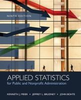 Brudney, Jeffrey; Bohte, John; Meier, Kenneth J. - Applied Statistics for Public and Nonprofit Administration - 9781285737232 - V9781285737232