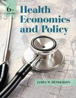 Henderson, James W. - Health Economics and Policy - 9781285758497 - V9781285758497