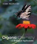McMurry, John E. - Organic Chemistry with Biological Applications - 9781285842912 - V9781285842912