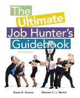 Greene, Susan, Martel, Melanie C.L. - The Ultimate Job Hunter's Guidebook - 9781285868103 - V9781285868103
