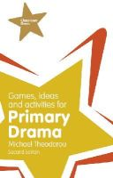 Theodorou, Michael - Games, Ideas and Activities for Primary Drama - 9781292000947 - V9781292000947
