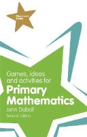 Dabell, John - Games, Ideas and Activities for Primary Mathematics - 9781292000961 - V9781292000961