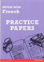 Glover, Stuart; Hinton, Suzanne - Revise GCSE French Practice Papers - 9781292013725 - V9781292013725