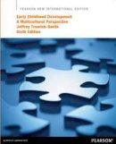 Trawick-Smith, Jeffrey - Early Childhood Development: Pearson New International Edition - 9781292041520 - V9781292041520