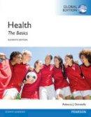 Donatelle, Rebecca J. - Health: The Basics, Global Edition - 9781292057767 - V9781292057767