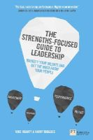 Roarty, Mike, Toogood, Kathy - The Strengths-Focused Guide to Leadership: Identify Your Talents and Get the Most From Your Team - 9781292064178 - V9781292064178