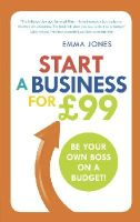 Jones, Emma - Start a Business for GBP99: Be Your Own Boss on a Budget - 9781292065779 - V9781292065779