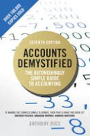 Rice, Anthony - Accounts Demystified: The Astonishingly Simple Guide to Accounting - 9781292084848 - V9781292084848