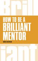 Szczyglak, Gisele - How to be a Brilliant Mentor - 9781292088167 - V9781292088167