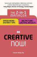 Rawling, Steve - Be Creative - Now!: The 2-in-1 Manager: Speed Read - Instant Tips; Big Picture - Lasting Results - 9781292119298 - V9781292119298