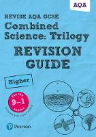 Lowrie, Pauline, Kearsey, Susan, O'Neill, Mike, Grinsell, Mark - Revise AQA GCSE Combined Science: Trilogy Higher Revision Guide: (with free online edition) (Revise AQA GCSE Science 16) - 9781292131627 - V9781292131627