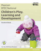 Tassoni, Penny, Baker, Brenda, Burnham, Louise, Hucker, Karen - BTEC Nationals Children's Play, Learning and Development Student Book + Activebook: For the 2016 Specifications (BTEC Nationals CPLD 2016) - 9781292133621 - V9781292133621