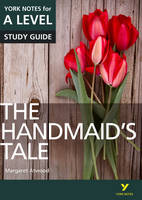 Howells, Prof Coral Ann, Page, Ms Emma, Cargill, Ali - The Handmaid's Tale: York Notes for A-Level - 9781292138183 - V9781292138183