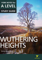 Steele, Claire - Wuthering Heights: York Notes for A-Level - 9781292138190 - V9781292138190