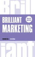 Hall, Richard - Brilliant Marketing: How to plan and deliver winning marketing strategies - regardless of the size of your budget (3rd Edition) (Brilliant Business) - 9781292139043 - V9781292139043