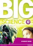 A.A.V.V, . - Big Science 6 Student Book - 9781292144665 - V9781292144665