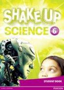 - Shake Up Science 6 Student Book (Big English) - 9781292144849 - V9781292144849