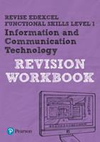 Dunn, Luke - REVISE Edexcel Functional Skills ICT: Workbook Level 1 (REVISE Functional Skills) - 9781292145877 - V9781292145877