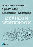Tracy Richardson, Laura Fisher, Danielle Toward, Katie Jones, Louise Sutton - Revise BTEC National Sport and Exercise Science Revision Workbook (REVISE BTEC Nationals in Sport and Exercise Science) - 9781292150437 - V9781292150437