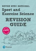 Sutton, Louise, Richardson, Tracy, Fisher, Laura, Toward, Danielle, Jones, Katie, O'Donnell, Stacey - Revise BTEC National Sport and Exercise Science Revision Guide: (with free online edition) (REVISE BTEC Nationals in Sport and Exercise Science) - 9781292150444 - V9781292150444